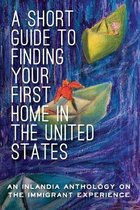 A Short Guide to Finding Your First Home in the United States