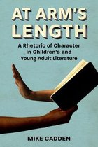 At Arm's Length: A Rhetoric of Character in Children's and Young Adult Literature