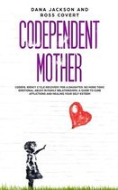 Codependent Mother