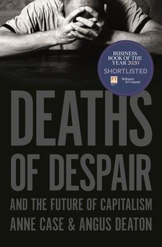 Boek cover Deaths of Despair and the Future of Capitalism van Anne Case (Hardcover)