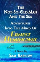 THE NOT-SO-OLD MAN AND THE SEA: ADVENTUR