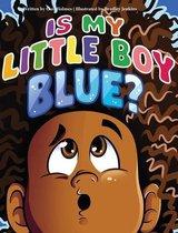 Is My Little Boy Blue?