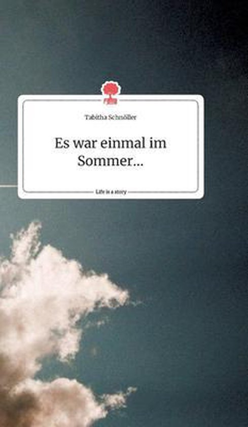 Es war einmal im Sommer... Life is a Story - story.one