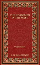 The Norsemen in the West - Original Edition