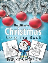 The Ultimate Christmas Coloring Book for Kids Ages 4-8