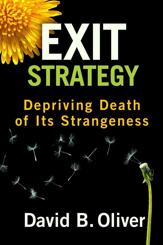 Exit Strategy: Depriving Death of Its Strangeness