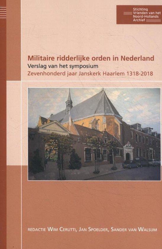 Boek cover Publicaties van de Stichting Vrienden van het Noord-Hollands Archief 5 -   Militaire ridderlijke orden in Nederland van Wim Cerutti (Paperback)