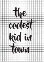 Kinderkamer poster The coolest kid in town DesignClaud - Zwart wit - A2 poster