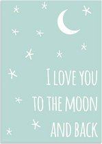 Kinderkamer Poster I love you to the moon and back DesignClaud - Mint - A4 poster