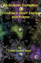 An Eclectic Collection of Children's Short Stories and Poems