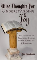 Wise Thoughts For Understanding and Joy