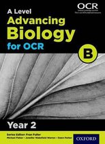 A Level Advancing Biology for OCR Year 2 Student Book (OCR B)