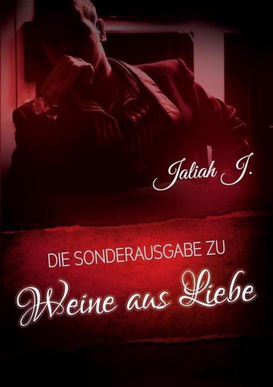 Boek cover Weine aus Liebe van Jaliah J. (Paperback)