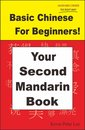 Basic Chinese For Beginners! Your Second Mandarin Book