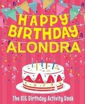 Happy Birthday Alondra - The Big Birthday Activity Book
