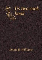 Us Two Cook Book