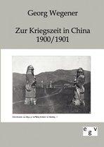 Zur Kriegszeit in China 1900/1901