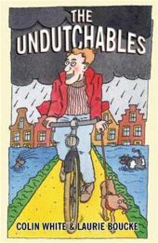 The Undutchables - Colin White |