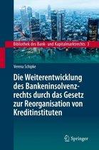 Die Weiterentwicklung Des Bankeninsolvenzrechts Durch Das Gesetz Zur Reorganisation Von Kreditinstituten