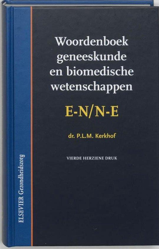 Woordenboek geneeskunde en Biomedische wetenschappen EN/NE - P.L.M. Kerkhof |