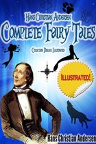 Hans Christian Anderson Complete Fairy Tales: Deluxe Illustrated (annotated)