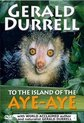 Gerald Durrell - To The Island Of The Aye-Aye