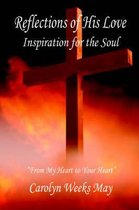Reflections of His Love -Inspiration for the Soul