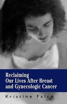 Reclaiming Our Lives After Breast and Gynecologic Cancer