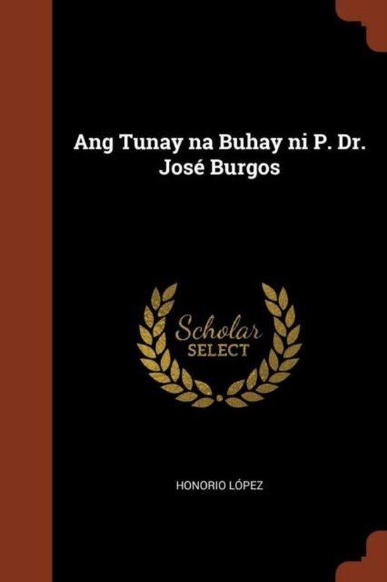 Ang Tunay Na Buhay Ni P. Dr. Jose Burgos