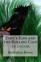 Essie's Kids and the Rolling Calf (in Color)