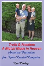 Truth & Freedom a Match Made in Heaven