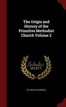 The Origin and History of the Primitive Methodist Church; Volume 2