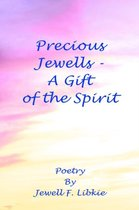 Precious Jewells - A Gift of the Spirit