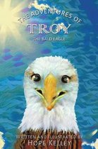 The Adventures of Troy the Bald Eagle