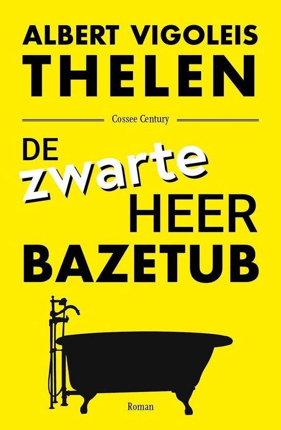 De zwarte heer Bazetub - Albert Vigoleis Thelen |