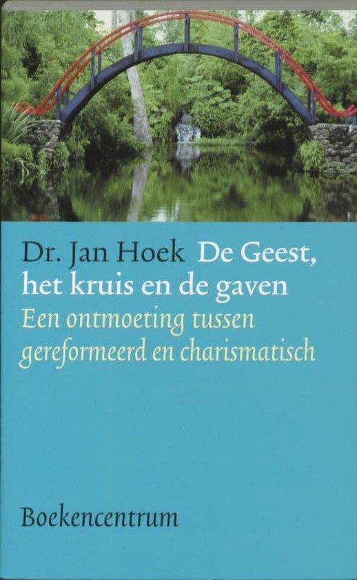 De Geest, Het Kruis En De Gaven - Jan Hoek  