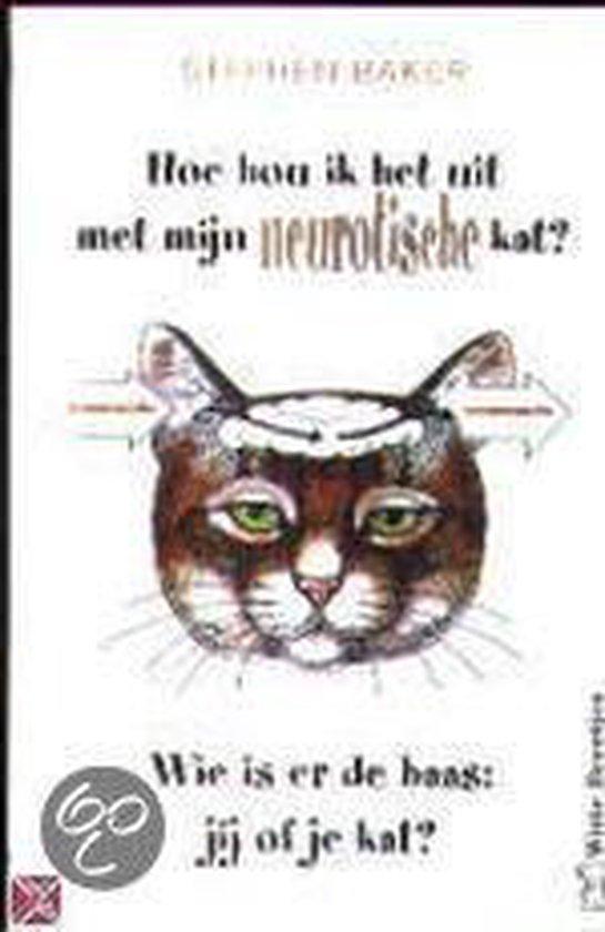 Hoe Hou Ik Het Uit Met Mijn Neurotische Kat? - Stephen Baker  