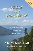 Today and Tomorrow: Spiritual Healing, Meditation, Mindfulness