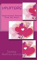 Uplifters Inspirational Stories from the Heart