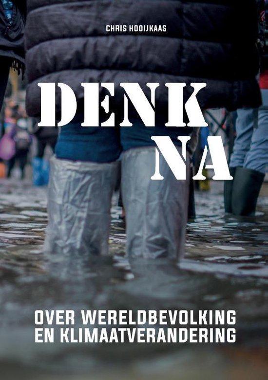 Denk na over wereldbevolking en klimaatverandering - Chris Hooijkaas   Fthsonline.com
