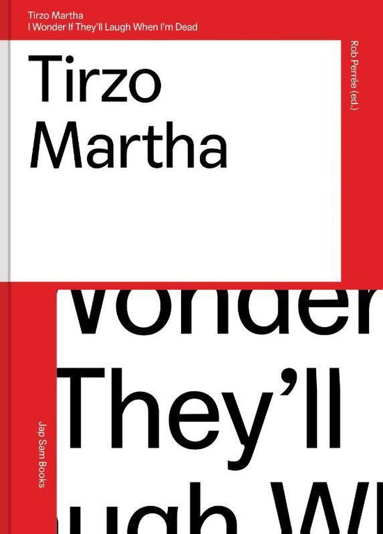 Tirzo Martha - I Wonder If They'll Laugh When I'm Dead