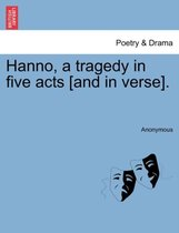 Hanno, a Tragedy in Five Acts [And in Verse].