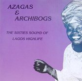Azagas & Archibogs: The Sixties Sound of Lagos Highlife