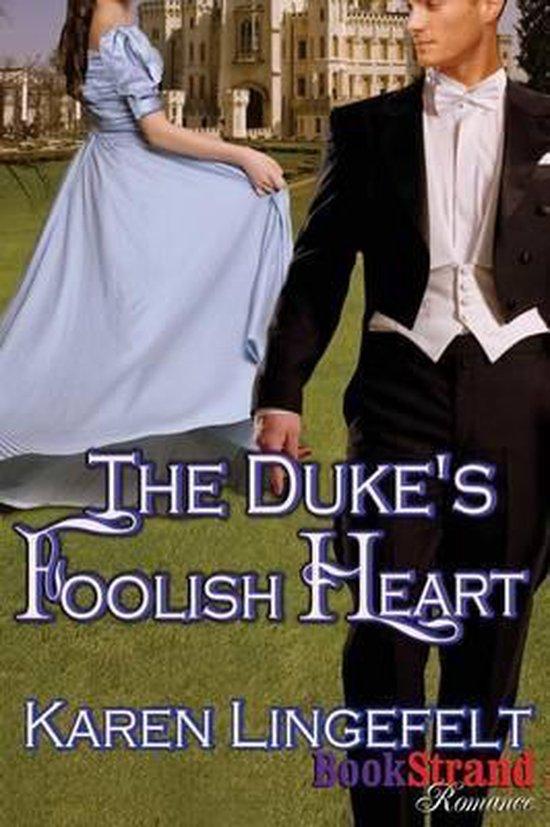 The Duke's Foolish Heart (Bookstrand Publishing Romance)