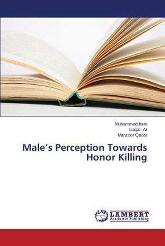 Male's Perception Towards Honor Killing