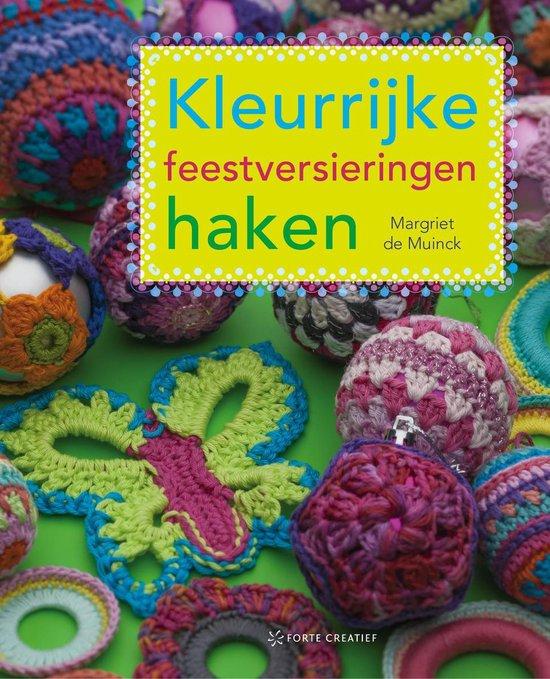 Kleurrijke feestversieringen haken - Margriet de Muinck |