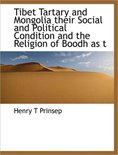 Tibet Tartary and Mongolia Their Social and Political Condition and the Religion of Boodh as T