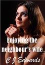 Enjoying The Neighbour's Wife