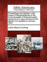 Proceedings and Debates in the House of Representatives of the Commonwealth of Massachusetts