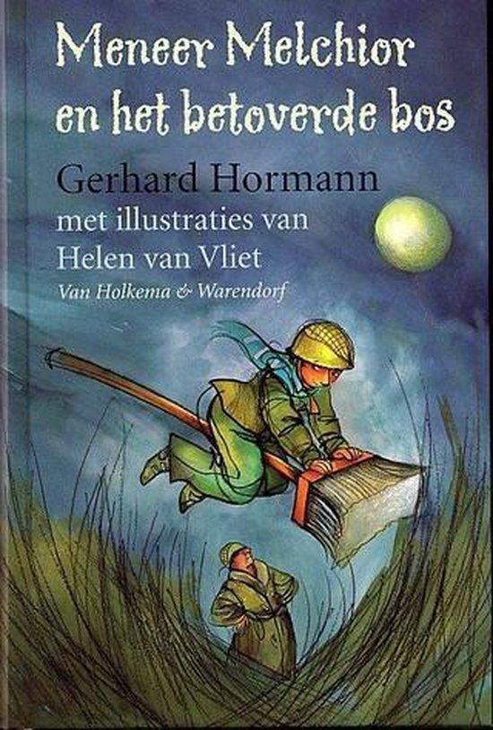 Meneer Melchior En Het Betoverde Bos - Gerhard Hormann pdf epub